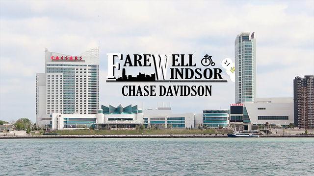 Chase Davidson: Farewell Windsor