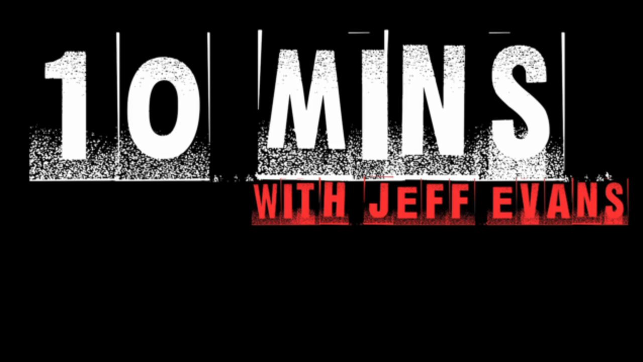 10Mins with Jeff Evans