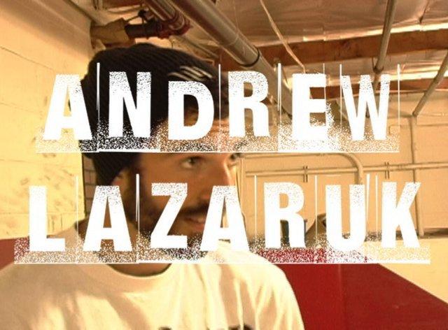Andrew Lazaruk Video