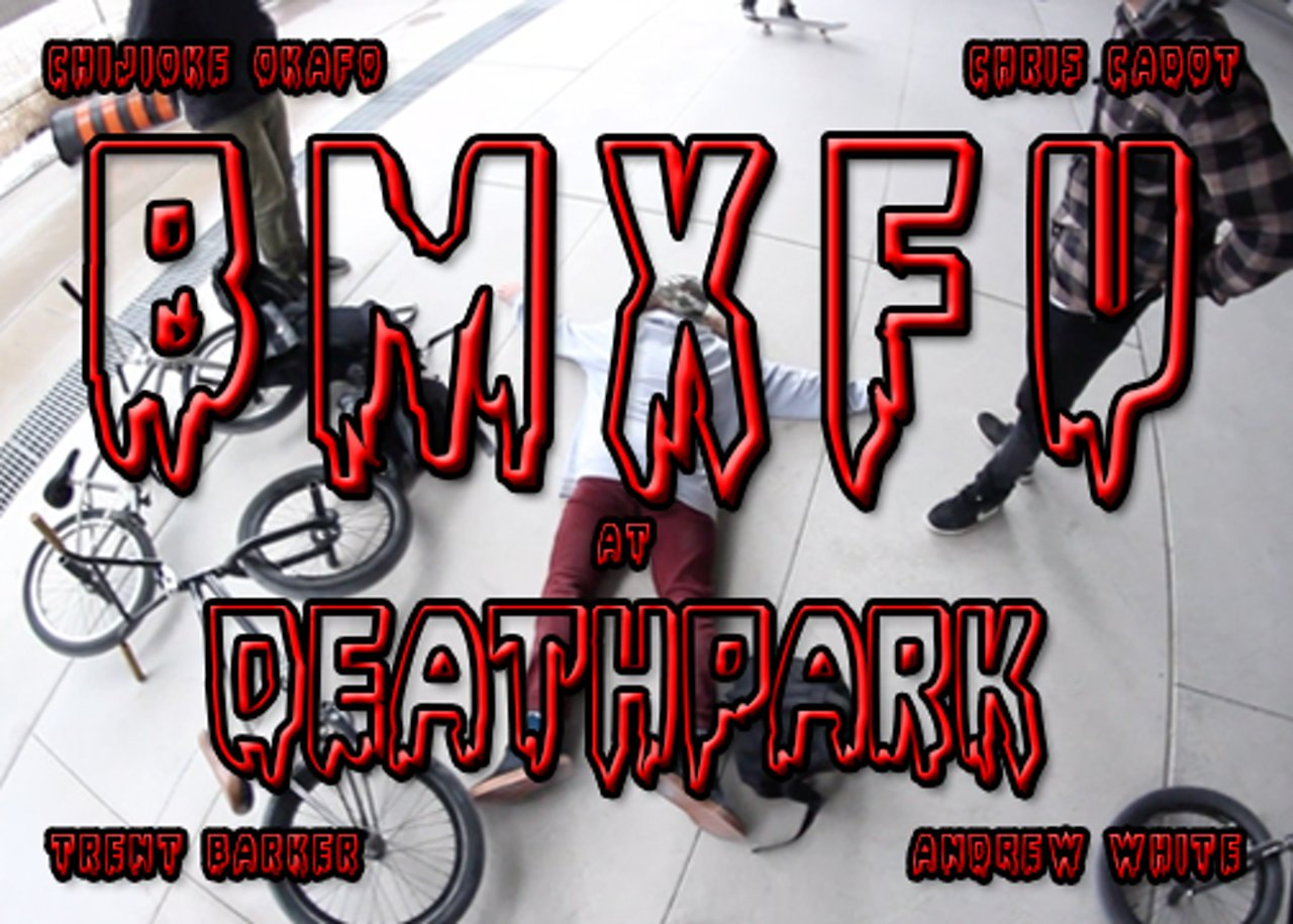 BMXFU at DEATHPARK