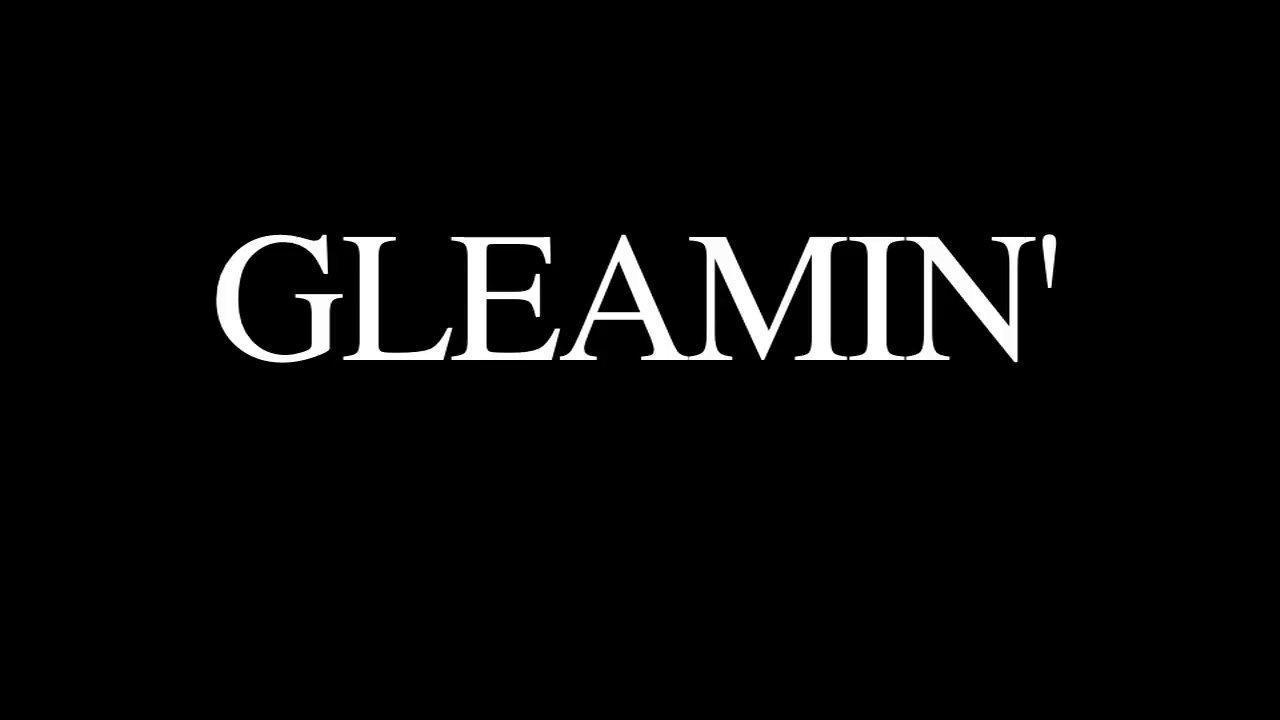 GLEAMIN – Quit Dreamin