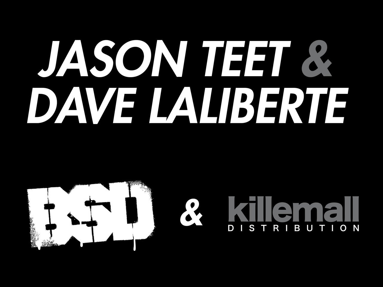 Jason Teet and Dave Laliberte