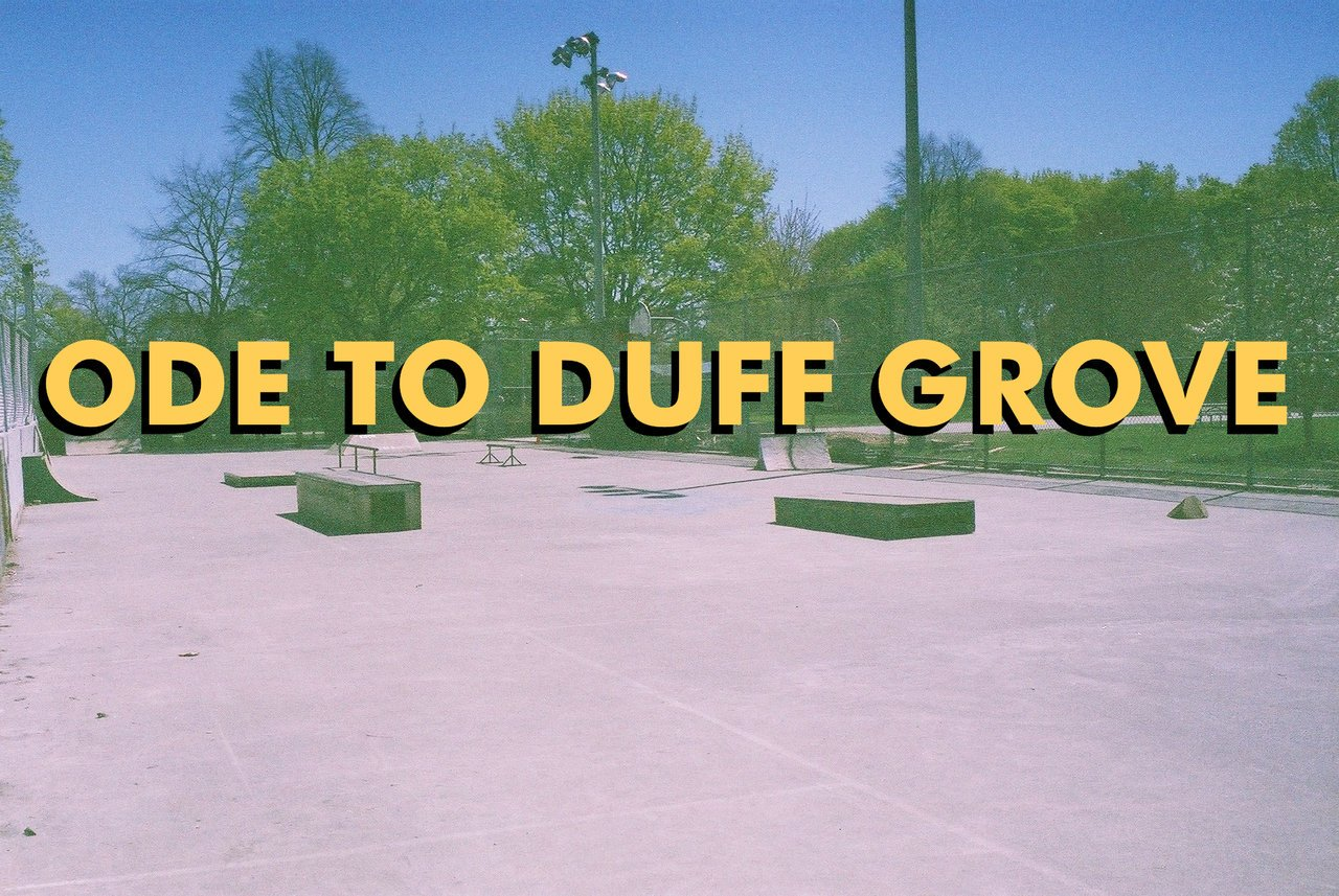 Ode To Duff Grove