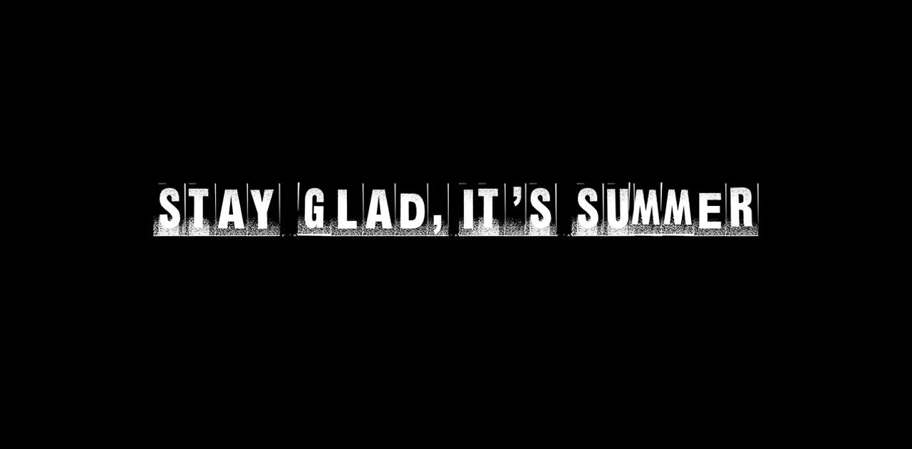 Stay Glad, It's Summer Mix