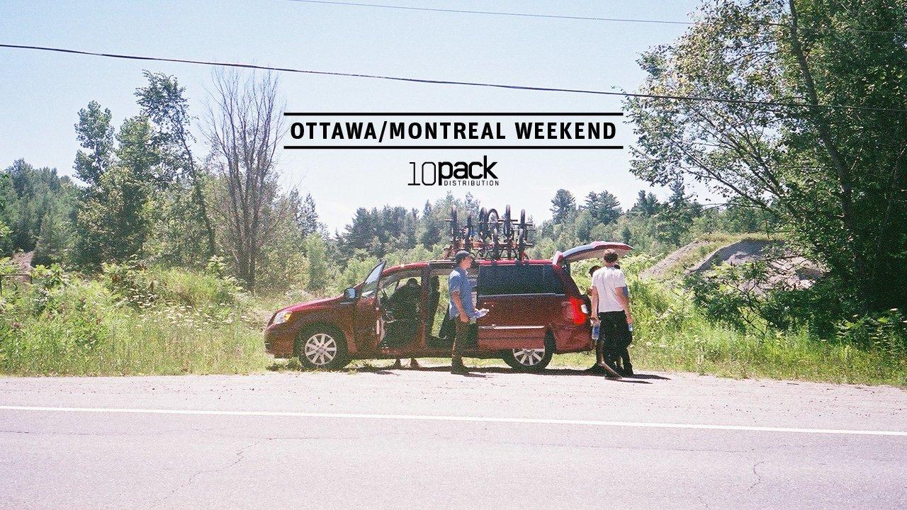 Ten Pack Ottawa/Montreal Weekend
