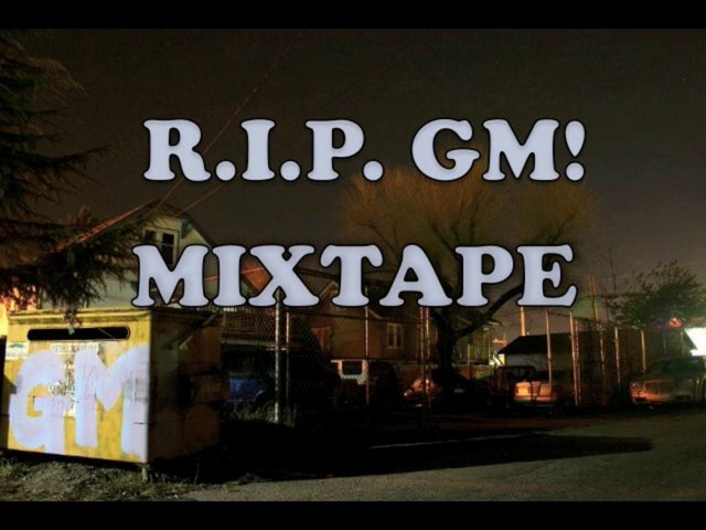 Video Submission – R.I.P. GM! Mixtape